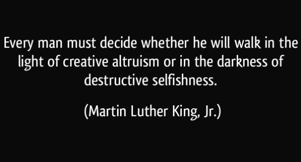 quote-every-man-must-decide-whether-he-will-walk-in-the-light-of-creative-altruism-or-in-the-darkness-of-martin-luther-king-jr-102459